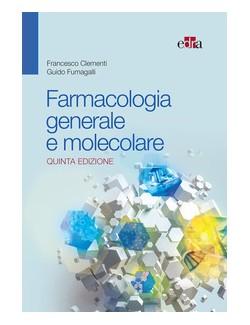 Farmacologia generale e molecolare - Clemente Fumagalli