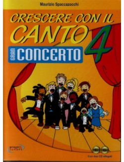 CRESCERE CON IL CANTO 4 GRAN CONCERTO - SPACCAZOCCHI (-50%)
