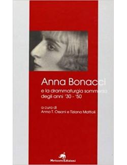 ANNA BONACCI E LA DRAMMATURGIA SOMMERSA DEGLI ANNI 30-50 - OSSANI (-50%)
